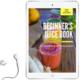 Beginners Juice Book